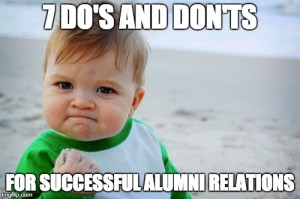 7 DO's and DON'Ts for Successful Alumni relations