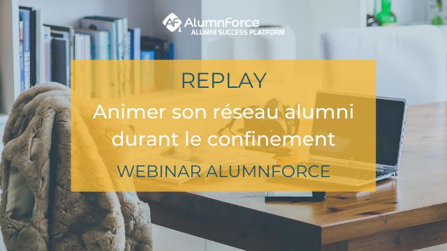 Animer son réseau alumni durant le confinement – Webinar Replay