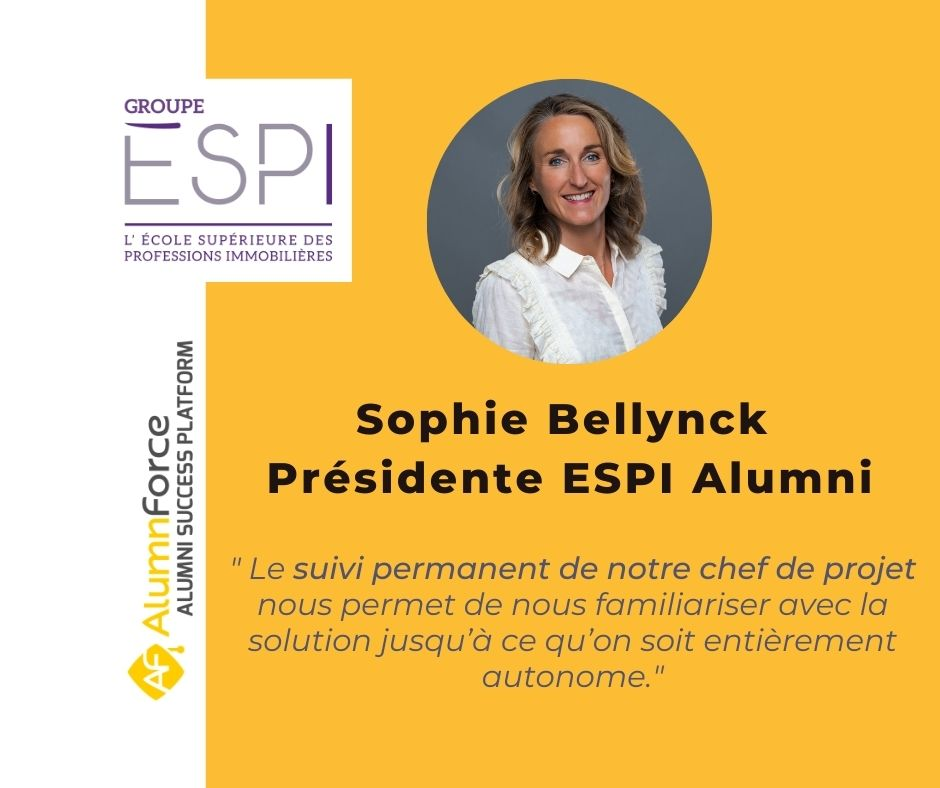 """Sophie Bellynck, présidente de l'association ESPI Alumni : """" Le retour du président d'association d'une grande école m'a conforté sur la qualification d'AlumnForce en matière de solution de gestion de communauté"""""""