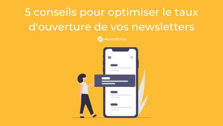 Les 5 bonnes pratiques à mettre en place pour optimiser le taux d'ouverture de vos newsletters